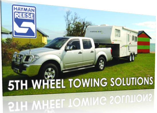 5th wheel towing by Hayman Reese